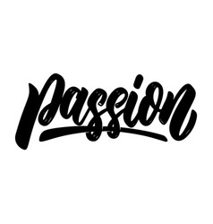 passion lettering phrase isolated on white vector image