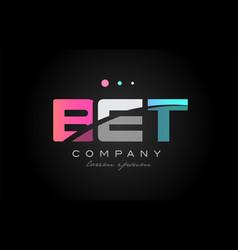 bet b e t three letter logo icon design vector image