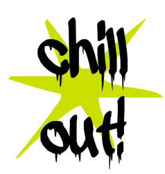 Chill out sticker vector