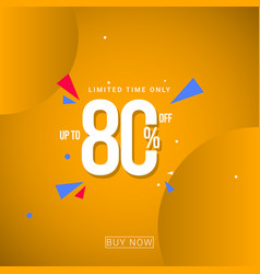Discount up to 80 limited time only template vector
