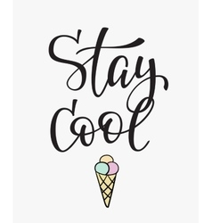 Stay cool quote typography vector image