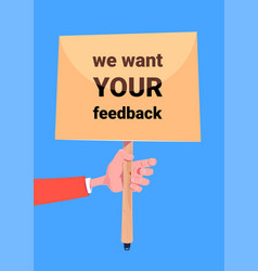 we want your feedback hand hold board banner for vector image