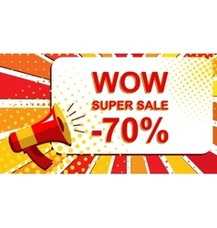 Megaphone with WOW SUPER SALE MINUS 70 PERCENT vector image vector image