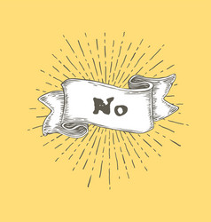 no no text on vintage hand drawn ribbon graphic vector image