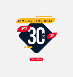 Discount up to 30 off limited time only template vector