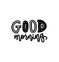 good morning quote on white background hand drawn vector image