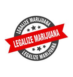 Legalize marijuana sign legalize marijuana round vector