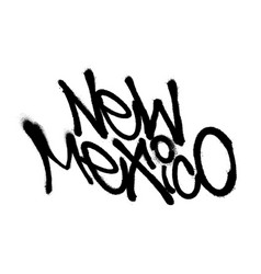 Sprayed new mexico font graffiti with overspray in vector