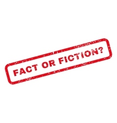 Fact Or Fiction Question Text Rubber Stamp vector