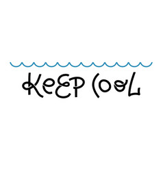 keep cool quote hand drawn lettering modern line vector image
