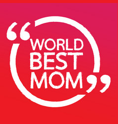 World best mom lettering design vector