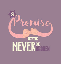 promise must never be broken motivation quotes vector image