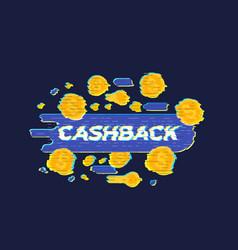 Cashback money refund with glitch effect vector