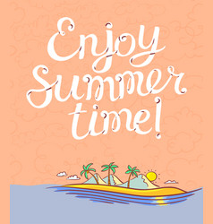 enjoy summer time lettering poster background vector image