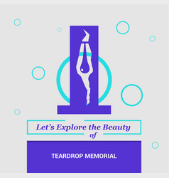 Lets explore the beauty of teardrop memorial vector