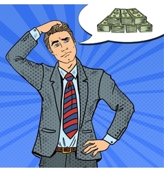 Pop Art Doubtful Businessman Dreaming about Money vector image