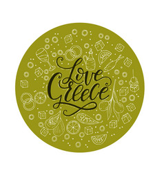 Love greece lettering handdrawn quote with doodle vector