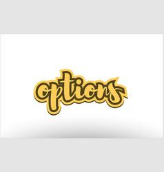 options yellow black hand written text postcard vector image