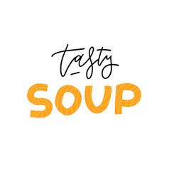 Tasty soup logo trendy lettering calligraphic vector