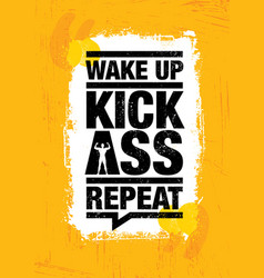 Wake up kick ass repeat fitness gym sport vector