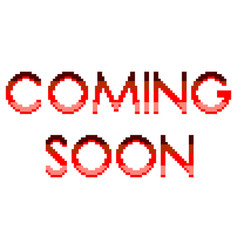 pixel coming soon text detailed isolated vector image