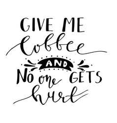 poster with hand-drawn coffee slogan vector image