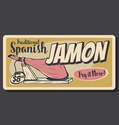 Traditional spanish jamon tapas bar food vector