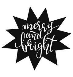 hand-written lettering phrase merry and bright vector image