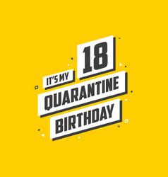 Its my 18 quarantine birthday 18 years birthday vector
