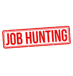 job hunting grunge rubber stamp vector image