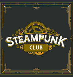 steampunk club golden logo design victorian era vector image