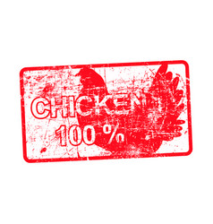 chicken 100 percent - red rubber grungy stamp in vector image