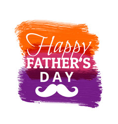 Happy fathers day with colorful paint strokes vector