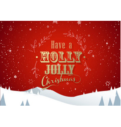 have a holly jolly christmas with lots of vector image
