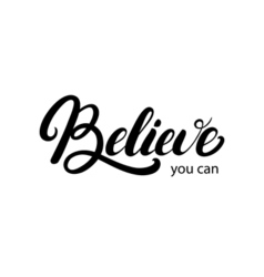 Believe you can hand written lettering vector