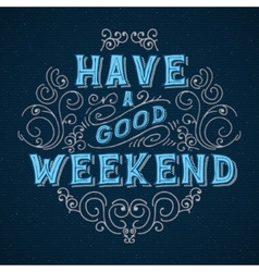 Have a good weekend vector