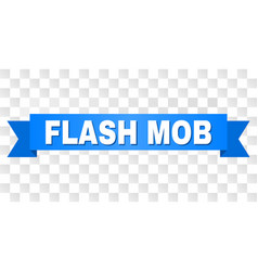 Blue tape with flash mob title vector