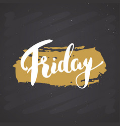 friday lettering quote hand drawn calligraphic vector image