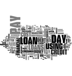 Is the use of pay day loans wise text background vector