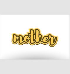 mother yellow black hand written text postcard vector image