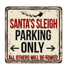 santas sleigh parking only vintage rusty metal vector image