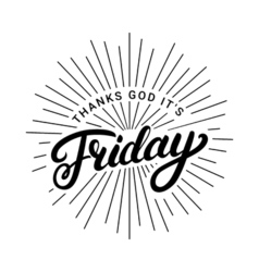 Thanks god it is friday hand written lettering vector