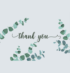 wedding thank you card with eucalyptus leaves vector image