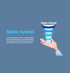 Hand hold sales funnel with steps stages business vector