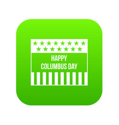 happy columbus day icon digital green vector image