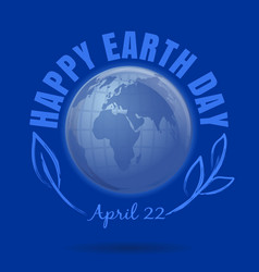 happy earth day april 22 earth day poster with vector image