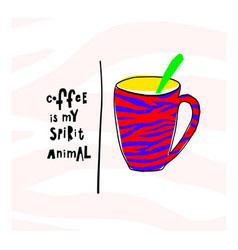quote love coffee typography spirit animal cup vector image