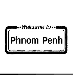 Welcome to phnom penh city design vector
