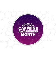 March is national caffeine awareness month vector