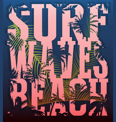 on theme surf and surfing grunge vector image